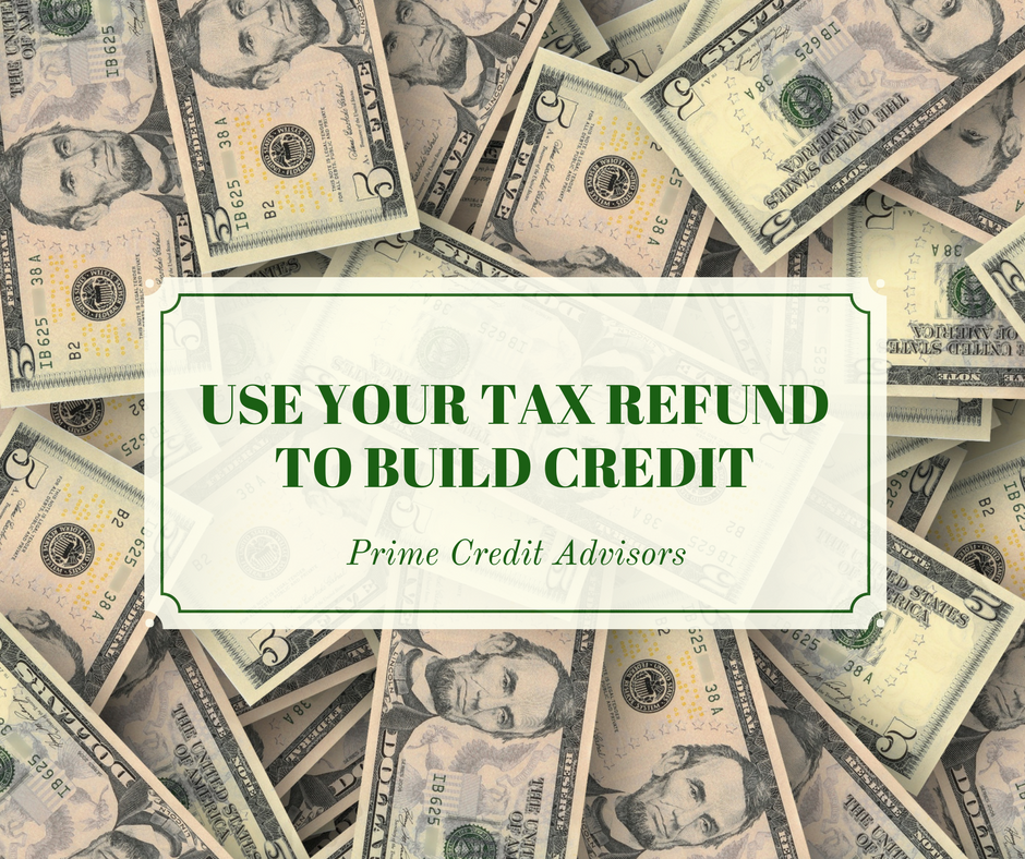 Use Your Tax Refund to Build Credit